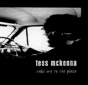 TESS MCKENNA-TAKE ME TO THE PLACE
